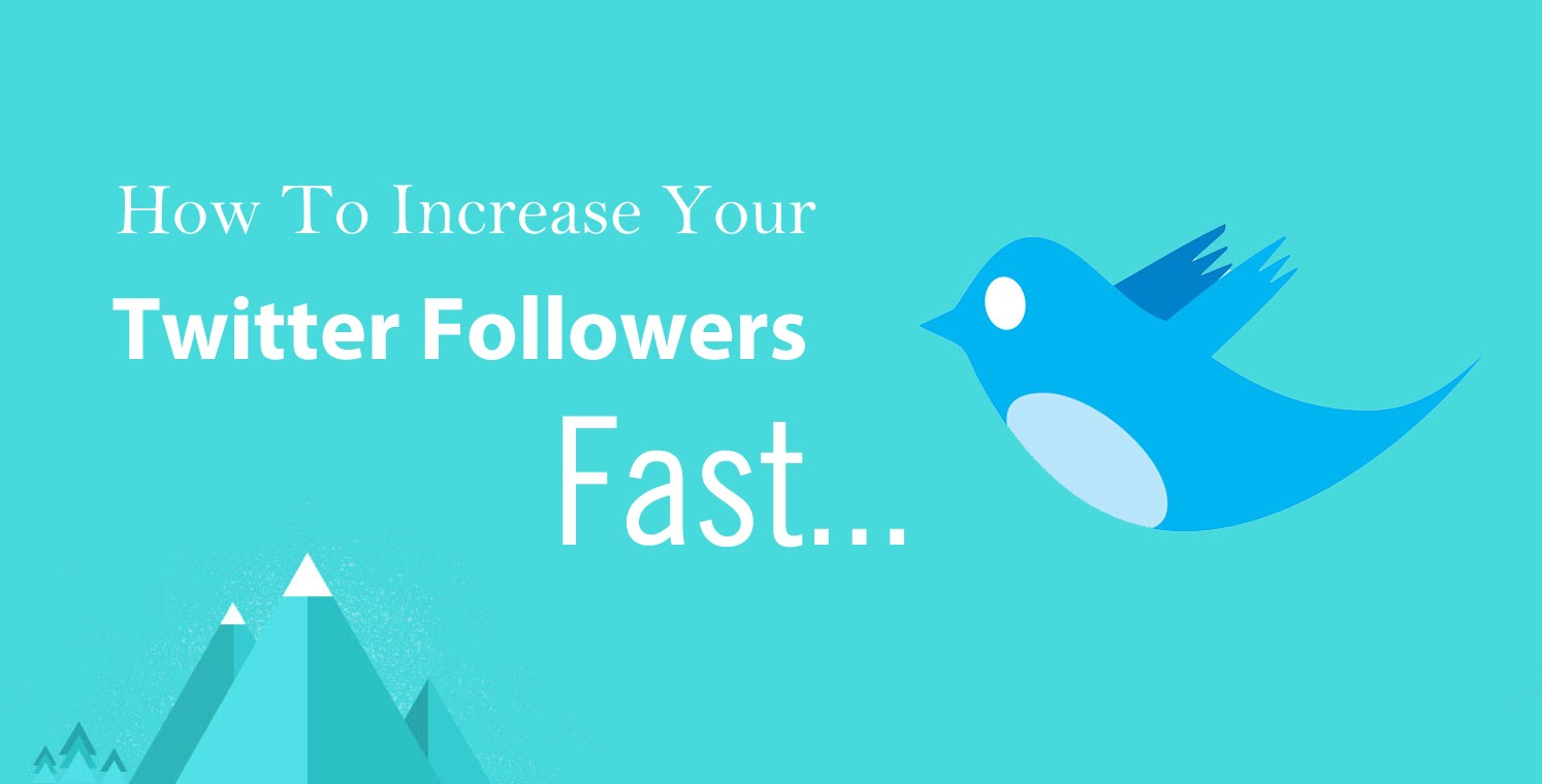 How To Increase Your Twitter followers? Just Follow These 4
