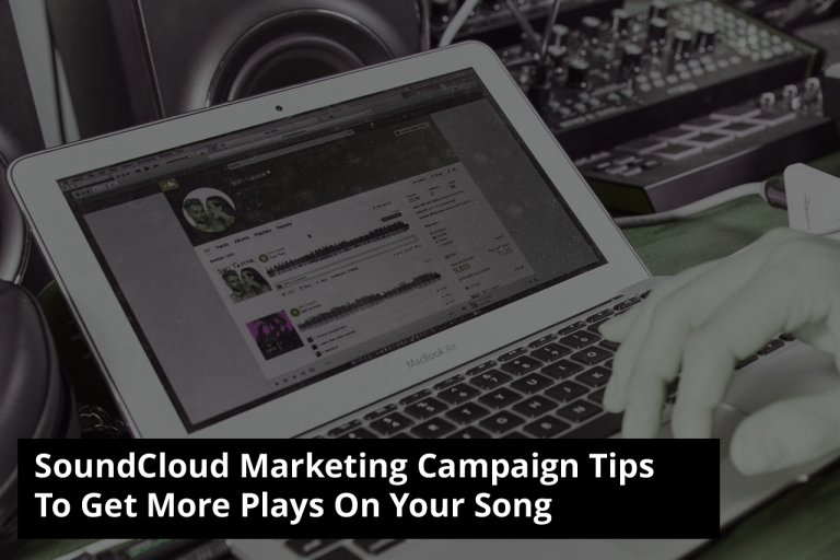 SoundCloud Marketing – Campaign Tips To Get More Plays On Your Song