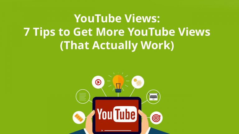 YouTube Views : 7 Tips to Get More YouTube Views (That Actually Work)